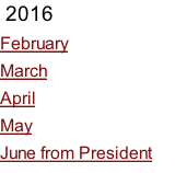 2016 February March April May June from President